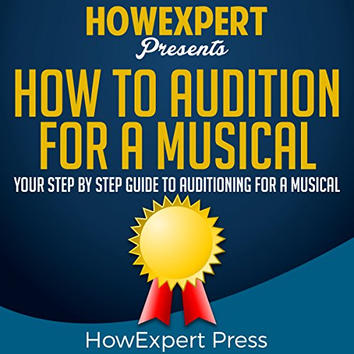 How to Audition for a Musical     Your Step-by-Step Guide to Auditioning for a Musical              By:                                                                                                                                 HowExpert Press                               Narrated by:                                                                                                                                 Warren Brownley                      Length: 34 mins     Not rated yet     Overall 0.0