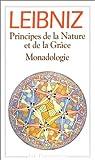 Principes de la Nature et de la Grâce.Monadologie - Et autres textes,1703-1716