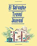 El Salvador Travel Journal: Trip Planner / Travel Journal refills ,keep track and plan your trip ,Travel budget,Accommodation,Car rental,Packing ... organizer , gift for traveler