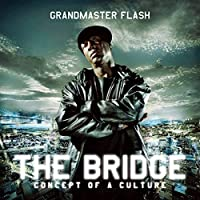 Bridge by GRANDMASTER FLASH (2009-03-03)