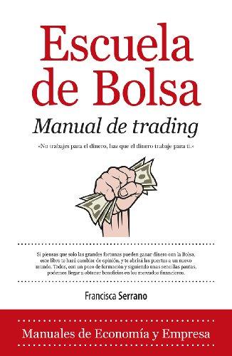 Portada del libro Escuela de Bolsa. Manual de trading de Francisca Serrano