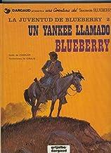 Grijalbo: El Teniente Blueberry volumen 13: Un yankee llamado Blueberry