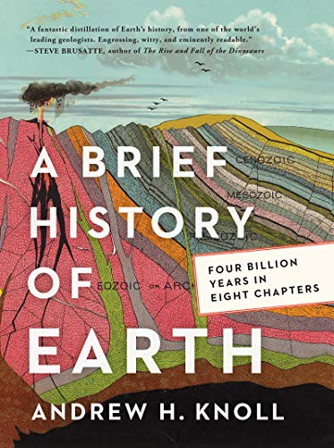 Compare Textbook Prices for A Brief History of Earth: Four Billion Years in Eight Chapters  ISBN 9780062853912 by Knoll, Andrew H.