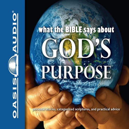 What the Bible Says About God's Purpose audiobook cover art