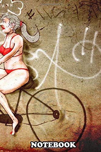 Notebook: Funny Graffiti Of A Woman On A Bike , Journal for Writing, College Ruled Size 6