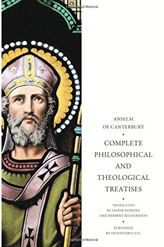 Anselm: Complete Philosophical and Theological Treatises