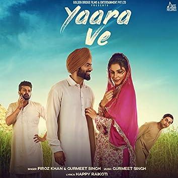 """Yaara Ve (From """"Yaara Ve"""")"""