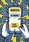 Rumeurs, tu meurs ! par Andriat