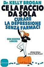 Ce la faccio da sola (Italian Edition)