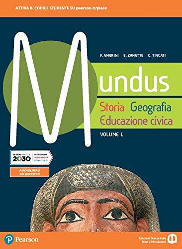 Mundus. Storia, geografia, educazione civica. Per il biennio dei Licei. Con e-book. Con espansione online (Vol. 1)