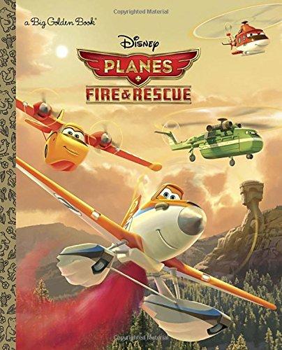 Planes: Fire & Rescue (Disney Planes: Fire & Rescue) (Big Golden Book)
