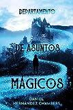 Departamento de asuntos mágicos (LITERATURA JUVENIL (a partir de 12 años) - Narrativa juvenil)