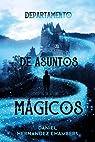 Departamento de asuntos mágicos  - Narrativa juvenil) par Hernández Chambers