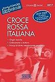 Croce Rossa Italiana: Origini storiche - Ordinamento e struttura - Principi di diritto internazionale umanitario (Il timone)