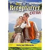 Der Bergpfarrer Extra 3 – Heimatroman: Celines Weg ins Leben (German Edition)