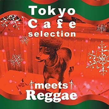 Tokyo Cafe Selection meet Reggae