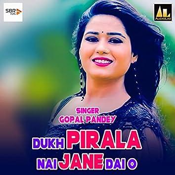 Dukh Pirala Nai Jane Dai O