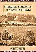 German Sources on Safavid Persia