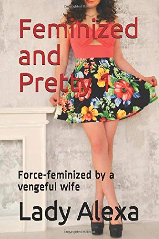 毎週マイナー寄生虫Feminized and Pretty 1: Force-feminized by a vengeful wife (Femdom and transgender)