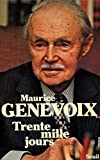 Trente mille jours / Genevoix, Maurice / Réf1906 - du Seuil