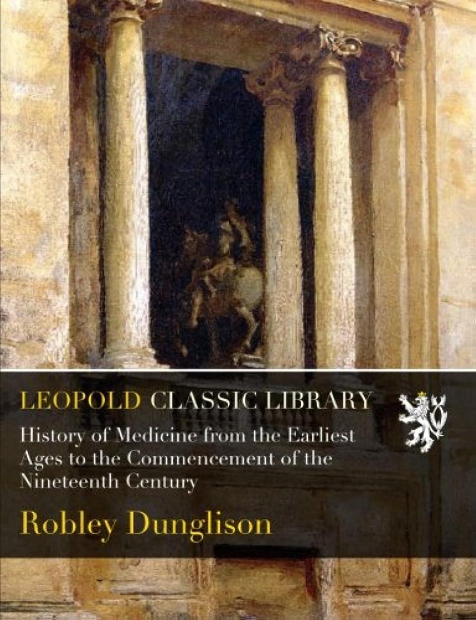 きらめき質量アンビエントHistory of Medicine from the Earliest Ages to the Commencement of the Nineteenth Century