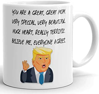Funny Great Mom Donald Trump Novelty Prank Gift Mug - Gifts for Mom - Novelty Birthday Gift For Parents - Gag Mother's Day Present Idea From Wife, Daughter, Son, Kids - 11 Fl. Oz White