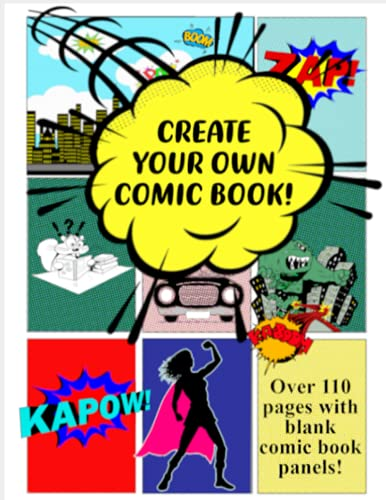 Create Your Own Comic Book: Over 110 Pages with Blank Comic Book Panels
