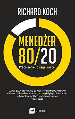 Menedzer 80/20: Pracuj mniej, osiągaj więcej