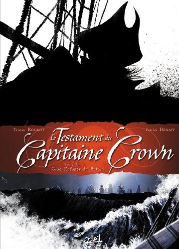 Le Testament du Capitaine Crown, tome 1