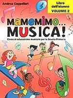 Mamemimo ... Musica!: Libro Dell'Alunno Vol. 2