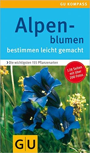 Alpenblumen: bestimmen leicht gemacht (GU Naturtitel)