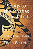 Songs to the Orishas Translated: 1 (tripack orishas)