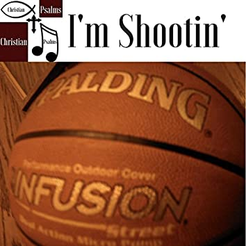 I'm Shootin'