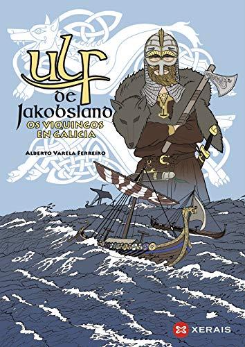 Ulf de Jakobsland: Os viquingos en Galicia (INFANTIL E XUVENIL - CÓMICS)