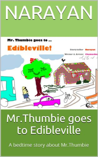 Mr.Thumbie goes to Edibleville: A bedtime story about Mr.Thumbie (Thumbie stories Book 1) (English Edition)