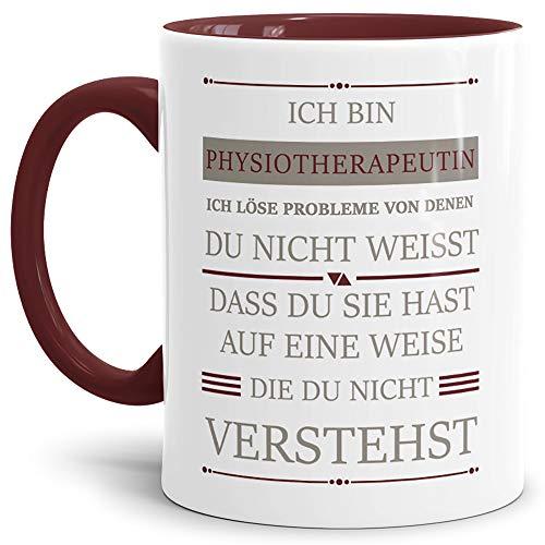 Tassendruck Berufe-Tasse Ich Bin Physiotherapeutin, ich löse Probleme, die du Nicht verstehst Innen & Henkel Weinrot/Für Sie/Job/mit Spruch/Kollegen/Arbeit/Geschenk