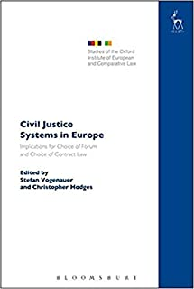 Civil Justice Systems in Europe: Implications for Choice of Forum and Choice of Contract Law