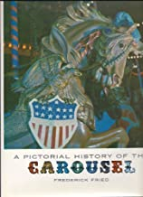 A Pictorial History of the Carousel