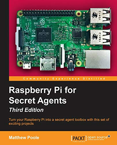 Compare Textbook Prices for Raspberry Pi for Secret Agents - Third Edition 3rd Revised edition Edition ISBN 9781786463548 by Poole, Matthew