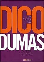Dico Dumas - Le grand dictionnaire de cuisine d'Alexandre Dumas d'Alexandre Dumas