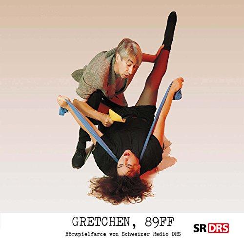 Gretchen 89ff.. Eine Hörspielfarce Titelbild