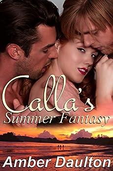 Calla's Summer Fantasy by [Amber Daulton]