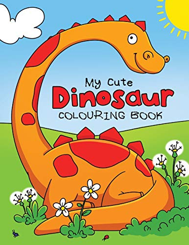 My Cute Dinosaur Colouring Book for Toddlers: Fun Children's Colouring Book...