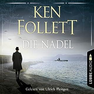 Die Nadel                    Autor:                                                                                                                                 Ken Follett                               Sprecher:                                                                                                                                 Ulrich Pleitgen                      Spieldauer: 6 Std. und 37 Min.     514 Bewertungen     Gesamt 4,4