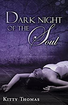 Dark Night of the Soul by [Kitty Thomas]