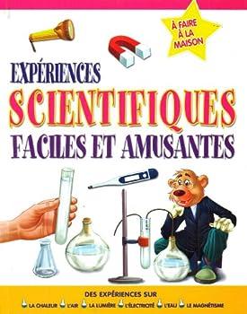 Hardcover Expériences scientifiques faciles et amusantes [French] Book