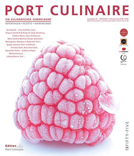 PORT CULINAIRE NO. FIFTY-FIVE: Ein kulinarischer Sammelband: Ein kulinarischer Sammelband / Ausgabe 55 2020/2021