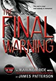 The Final Warning (Maximum Ride, Book 4): A Maximum Ride Novel