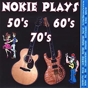 Nokie Plays Songs of the 50's 60's & 70's