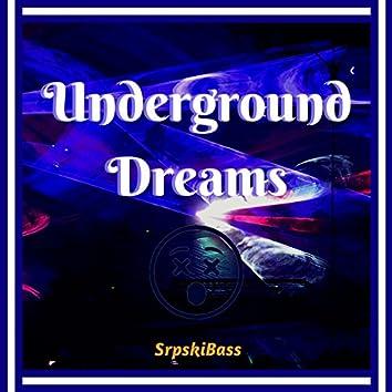 Underground Dreams